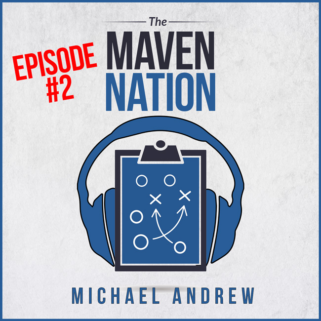 The Probability of an Improbability – Episode #002 – Maven Nation