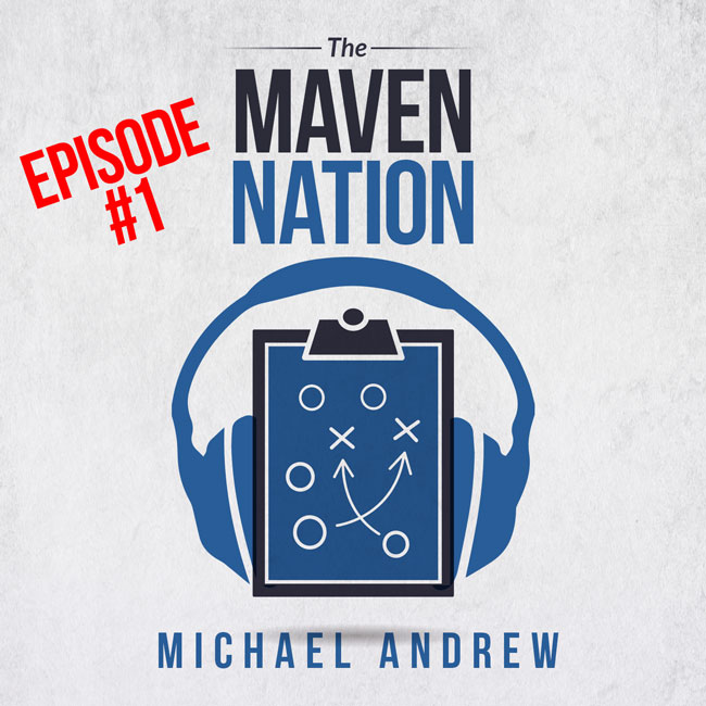 The Maven Nation Podcast Introduction – Episode #1
